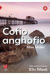 Cyfres Amdani: Cofio Anghofio