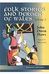 Folk Stories and Heroes of Wales: Volume 2