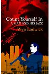 Count Yourself in - A Man and his Jazz