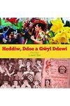 Heddiw, Ddoe a Gŵyl Ddewi