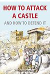 How to Attack a Castle - And How to Defend It