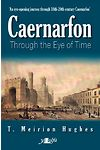 Caernarfon Through the Eye of Time