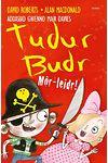 Tudur Budr: Môr-Leidr!