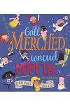 Gall Merched Wneud Popeth!