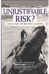 Unjustifiable Risk? - The Story of British Climbing