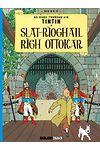 Tintin Sa Gàidhlig: Slat-Rìoghail Rìgh Ottokar (Tintin in Gaelic)