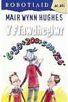 Cyfres Robotiaid ac Ati: Y Ffawdheglwr