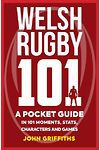 Welsh Rugby 101 - A Pocket Guide