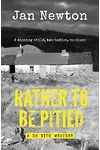 Rather to Be Pitied - The Second Ds Kite Novel