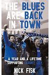 Blues Are Back in Town, The - A Year and a Lifetime Supporting Cardiff City