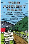 This Ancient Road - London to Holyhead, A Journey Through Time