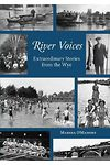 River Voices - Extraordinary Stories from the Wye