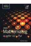 CBAC Mathemateg ar Gyfer U2 - Pur