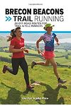 Brecon Beacons Trail Running - 20 Off-Road Routes for Trail & Fell Runners