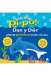 Codi Fflap Pi-Po! dan y Dŵr / Pop-Up Peekaboo! Under the Sea