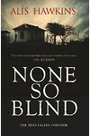 None so Blind - The Teifi Valley Coroner