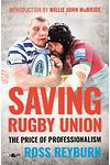 Saving Rugby Union - The Price of Professionalism