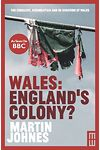 Wales - England's Colony?